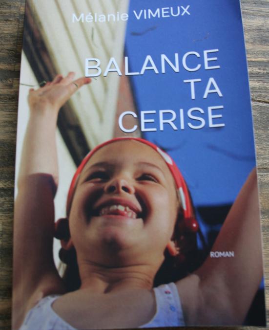 """""""Balance ta cerise"""", le roman qui vous fera voir la vie autrement"""